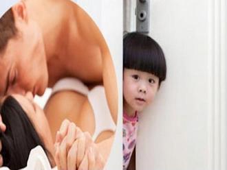 Xử lí 'nóng' thế nào khi con bắt gặp bố mẹ làm chuyện ấy?
